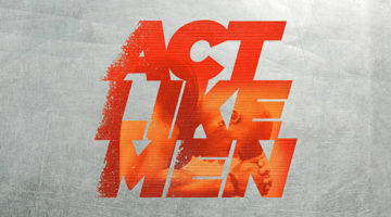 Feature: Act Like Men