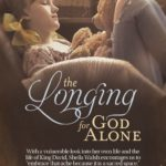 Made for Something More – Session 2 – The Longing for God Alone