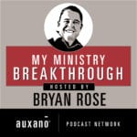 New podcast shares leaders' stories of ministry breakthrough