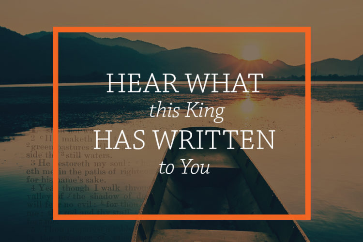 Hear What this King Has Written to You (Why study Psalms?)