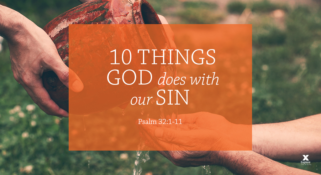 10 Things God Does with Our Sin (Session 11 – Psalm 32:1-11)