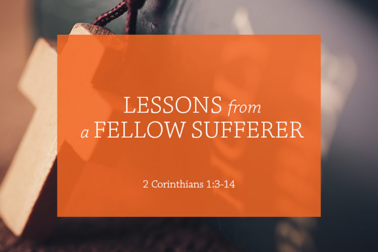 Lessons from a Fellow Sufferer (Session 9: 2 Corinthians 1:3-14)