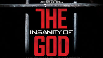 LifeWay Films' 'Insanity of God' to Hit Theaters August 30th