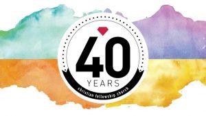 40th anniversary Christian Fellowship Church Celebrate