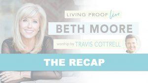 Beth Moore Living Proof Live Recap blog by Deb Schaefer from Christian Fellowship Church