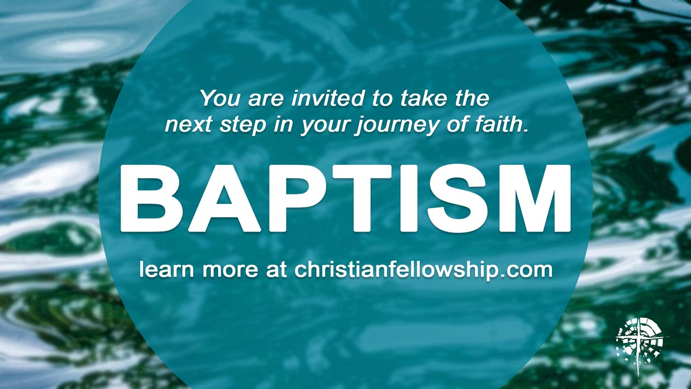 take the next step in your journey of faith, learn more about baptism at christian fellowship columbia missouri