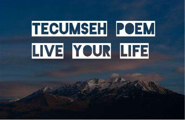 Tecumseh Poem Live Your Life Act Of Valor Movie2012 Quotezine