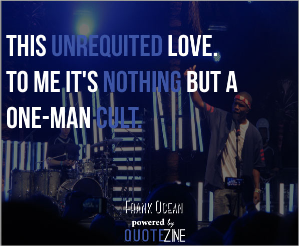 Frank Ocean Quotes: 20 Powerful Lyrics and Lines To Live By