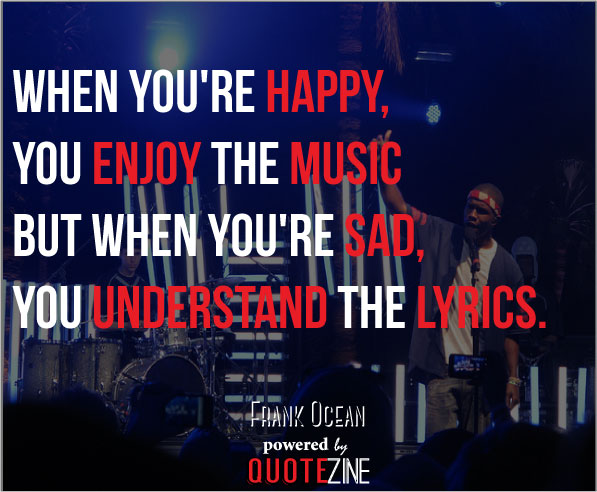 Frank Ocean Quotes 20 Powerful Lyrics And Lines To Live By