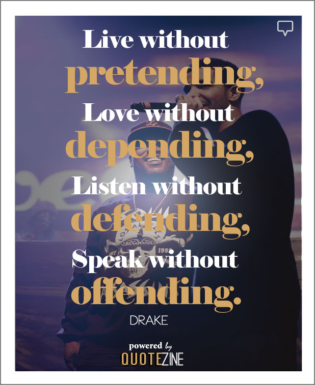 Drake Quotes The 60 Best Lines Lyrics On Life Love And Success Delectable Favorite Sayings About Life