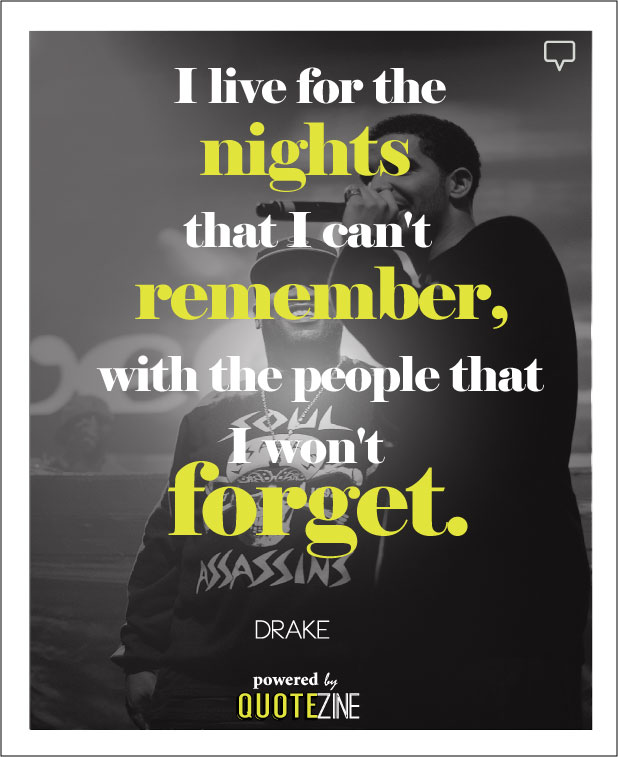 Drake Quotes The 28 Best Lines Lyrics On Life Love And Success