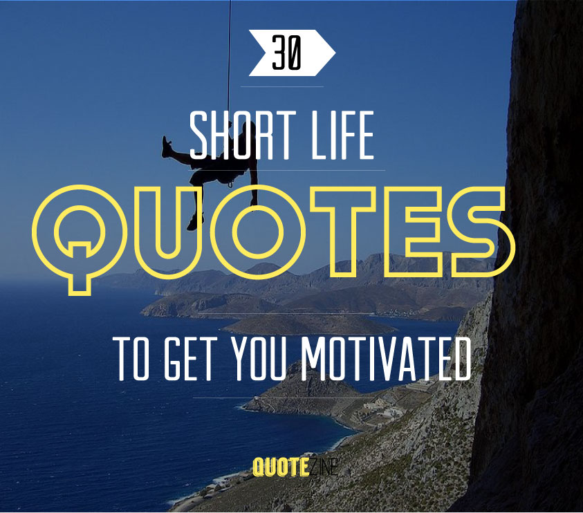 Short Quotes 30 Sayings To Get You Motivated
