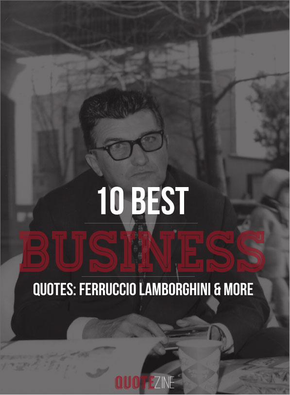 Business Quotes 10 Inspirational Sayings For Entrepreneurs