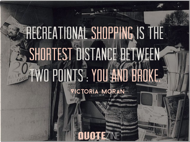 Shopping Quotes: 10 Sayings For Shopoholic\'s