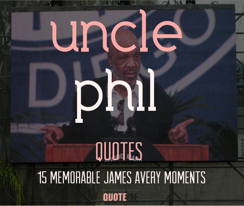 uncle phil quotes 15 memorable james avery moments