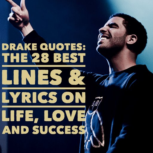 Drake Quotes The 60 Best Lines Lyrics On Life Love And Success Delectable Good Song Lyrics Quotes