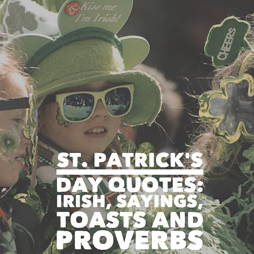 St. Patrick\'s Day Quotes: Irish Sayings, Toasts And Proverbs ...