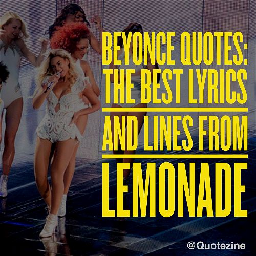 Beyonce Quotes: The best lyrics and lines on Lemonade