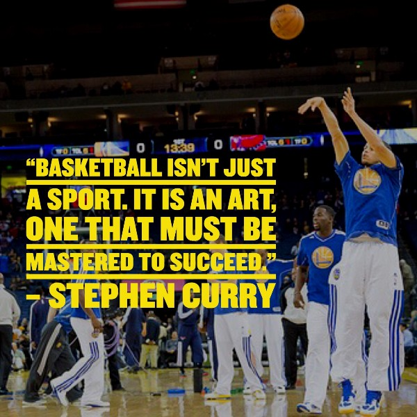 """2a10647722e9 Stephen Curry. """"Basketball isn t just a sport. It is an art"""