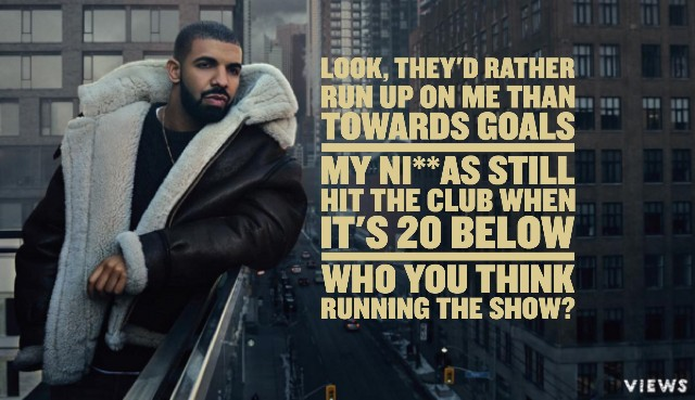 Drake quotes the best lyrics and lines from views quotezine drake quotes views lyrics look they rather run stopboris Image collections