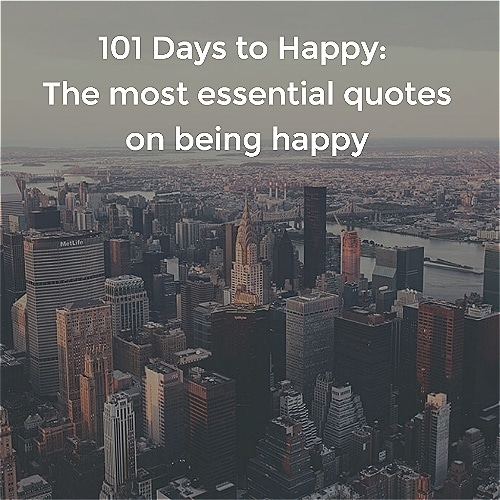 Happiness Quotes 60 Sayings About Being Happy Mesmerizing Quotes About Being Happy