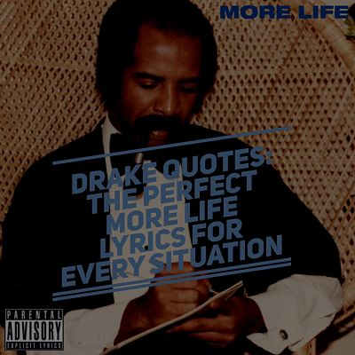Drake More Life Quotes Magnificent Drake Quotes The Best Lines And Lyrics From MORE LIFE Quotezine