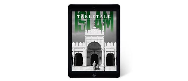 Islam: Download April's Tabletalk for Free