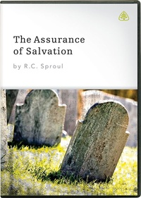 The Assurance of Salvation: R.C. Sproul - DVD, Teaching ...