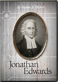 jonathan edwards stephen nichols dvd teaching series ligonier