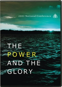 The Power and the Glory: 2003 National Conference: Various ...