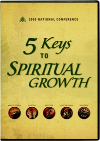 5 Keys To Spiritual Growth 2005 National Conference