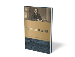 The Legacy of Luther by Stephen Nichols
