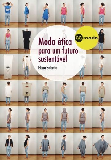 """""""Moda Ética para um Futuro Sustentável"""" é bem didático e informativo"""