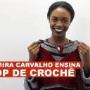 230315-samira-carvalho-ensina-top-croche-1