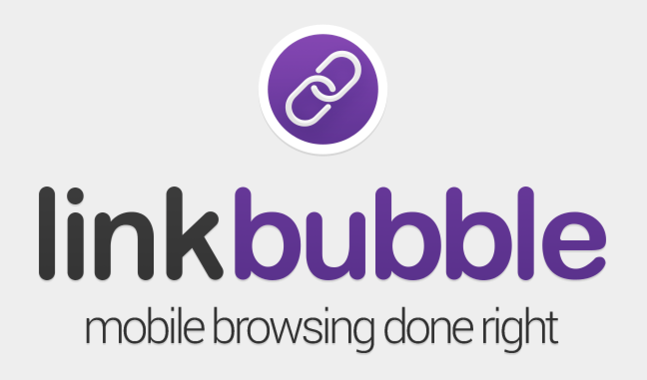 Link Bubble - mobile browsing done right