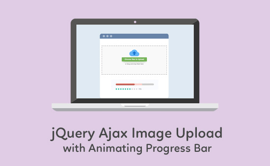 jQuery Ajax File Upload with Progress Bar