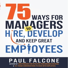 75 Ways for Managers to Hire, Develop, and Keep Great Employees cover image