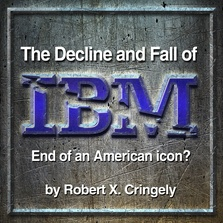 The Decline and Fall of IBM: End of an American Icon cover image