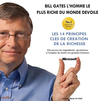 Bill Gates devoile Les 14 principles clés de création de la richesse