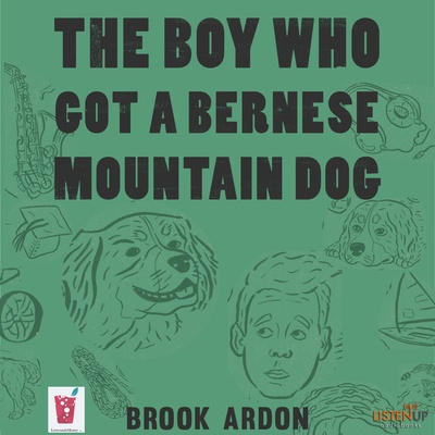 The Boy Who Got a Bernese Mountain Dog