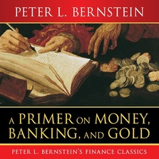 A Primer on Money, Banking, and Gold cover image