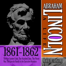 Abraham Lincoln: A Life 1861-1862 cover image