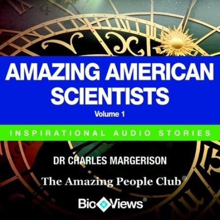 Amazing American Scientists - Volume 1