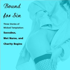 Bound for Sin: Three Stories of Wicked Temptation cover image