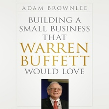 Building a Small Business that Warren Buffett Would Love cover image