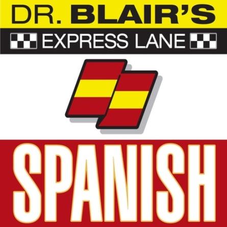 Dr. Blair's Express Lane: Spanish