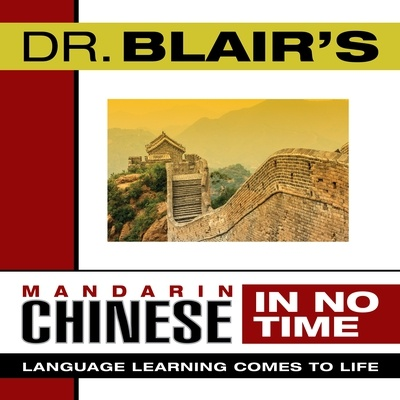Dr. Blair's Mandarin Chinese in No Time