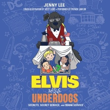 Elvis and the Underdogs: Secrets, Secret Service, and Room Service cover image
