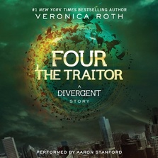 Four: The Traitor: A Divergent Story cover image