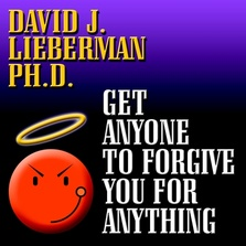 Get Anyone to Forgive You For Anything cover image